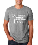 "Do Small Thing With Great Love Men T Shirts White-T Shirts-Gildan-Sport Grey-S To Fit Chest 36-38"" (91-96cm)-Daataadirect"