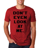 "Don't even look at me Black Mens T Shirt-T Shirts-Gildan-Antique Cherry-S To Fit Chest 36-38"" (91-96cm)-Daataadirect"