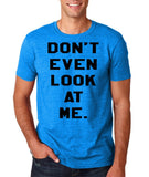 "Don't even look at me Black Mens T Shirt-T Shirts-Gildan-Antique Sapphire-S To Fit Chest 36-38"" (91-96cm)-Daataadirect"