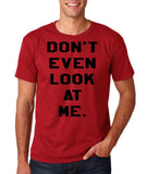 "Don't even look at me Black Mens T Shirt-T Shirts-Gildan-Cardinal-S To Fit Chest 36-38"" (91-96cm)-Daataadirect"