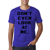 "Don't even look at me Black Mens T Shirt-T Shirts-Gildan-Cobalt-S To Fit Chest 36-38"" (91-96cm)-Daataadirect"