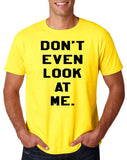 "Don't even look at me Black Mens T Shirt-T Shirts-Gildan-Daisy-S To Fit Chest 36-38"" (91-96cm)-Daataadirect"