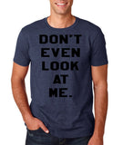 "Don't even look at me Black Mens T Shirt-T Shirts-Gildan-Heather Navy-S To Fit Chest 36-38"" (91-96cm)-Daataadirect"