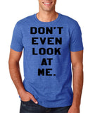 "Don't even look at me Black Mens T Shirt-T Shirts-Gildan-Heather Royal-S To Fit Chest 36-38"" (91-96cm)-Daataadirect"
