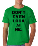 "Don't even look at me Black Mens T Shirt-T Shirts-Gildan-Irish Green-S To Fit Chest 36-38"" (91-96cm)-Daataadirect"