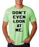 "Don't even look at me Black Mens T Shirt-T Shirts-Gildan-Mint Green-S To Fit Chest 36-38"" (91-96cm)-Daataadirect"
