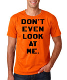 "Don't even look at me Black Mens T Shirt-T Shirts-Gildan-Orange-S To Fit Chest 36-38"" (91-96cm)-Daataadirect"