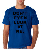"Don't even look at me Black Mens T Shirt-T Shirts-Gildan-Royal-S To Fit Chest 36-38"" (91-96cm)-Daataadirect"