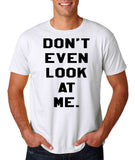 "Don't even look at me Black Mens T Shirt-T Shirts-Gildan-White-S To Fit Chest 36-38"" (91-96cm)-Daataadirect"