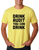 "Drink audit you can drink Black mens T Shirt-T Shirts-Gildan-Corn Silk-S To Fit Chest 36-38"" (91-96cm)-Daataadirect"