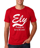 "ELY Probably The Best City In The World Mens T Shirts White-T Shirts-Gildan-Cherry Red-S To Fit Chest 36-38"" (91-96cm)-Daataadirect"