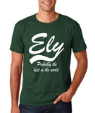 "ELY Probably The Best City In The World Mens T Shirts White-T Shirts-Gildan-Forest Green-S To Fit Chest 36-38"" (91-96cm)-Daataadirect"
