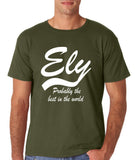 "ELY Probably The Best City In The World Mens T Shirts White-T Shirts-Gildan-Military Green-S To Fit Chest 36-38"" (91-96cm)-Daataadirect"
