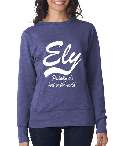 ELY Probably The Best City In The World Womens SweatShirts White-ANVIL-Daataadirect.co.uk