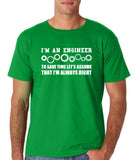 Engineers Are Always Right Men T Shirt White-Gildan-Daataadirect.co.uk