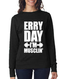 ERRY DAY I'M MUSCLIN' Womens Sweat Shirts White-Daataadirect