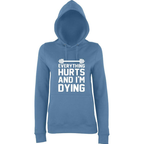 "EVERYTHING HURTS AND I'M DYING Women Hoodies White-Hoodies-AWD-airforce blue-S UK 10 Euro 34 Bust 32""-Daataadirect"
