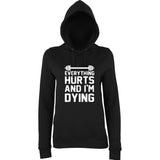 "EVERYTHING HURTS AND I'M DYING Women Hoodies White-Hoodies-AWD-black-XS UK 8 Euro 32 Bust 30""-Daataadirect"