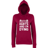 "EVERYTHING HURTS AND I'M DYING Women Hoodies White-Hoodies-AWD-burgundy-XS UK 8 Euro 32 Bust 30""-Daataadirect"