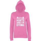 "EVERYTHING HURTS AND I'M DYING Women Hoodies White-Hoodies-AWD-candyfloss pink-XS UK 8 Euro 32 Bust 30""-Daataadirect"