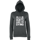 "EVERYTHING HURTS AND I'M DYING Women Hoodies White-Hoodies-AWD-charcol-XS UK 8 Euro 32 Bust 30""-Daataadirect"