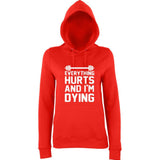 "EVERYTHING HURTS AND I'M DYING Women Hoodies White-Hoodies-AWD-fire red-XS UK 8 Euro 32 Bust 30""-Daataadirect"