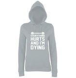 "EVERYTHING HURTS AND I'M DYING Women Hoodies White-Hoodies-AWD-heather greay-XS UK 8 Euro 32 Bust 30""-Daataadirect"