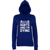 "EVERYTHING HURTS AND I'M DYING Women Hoodies White-Hoodies-AWD-new french navy-XS UK 8 Euro 32 Bust 30""-Daataadirect"