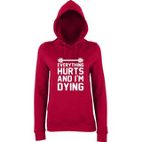"EVERYTHING HURTS AND I'M DYING Women Hoodies White-Hoodies-AWD-red hot chillies-XS UK 8 Euro 32 Bust 30""-Daataadirect"