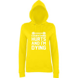 "EVERYTHING HURTS AND I'M DYING Women Hoodies White-Hoodies-AWD-sun yellow-XS UK 8 Euro 32 Bust 30""-Daataadirect"
