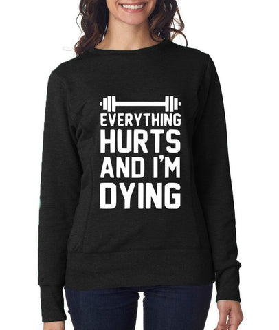 EVERYTHING HURTS AND I'M DYING Womens Sweat Shirts White-ANVIL-Daataadirect.co.uk