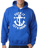 "Fuck It Let's Drink Men Hoodies White-Hoodies-Gildan-Royal Blue-S To Fit Chest 36-38"" (91-96cm)-Daataadirect"