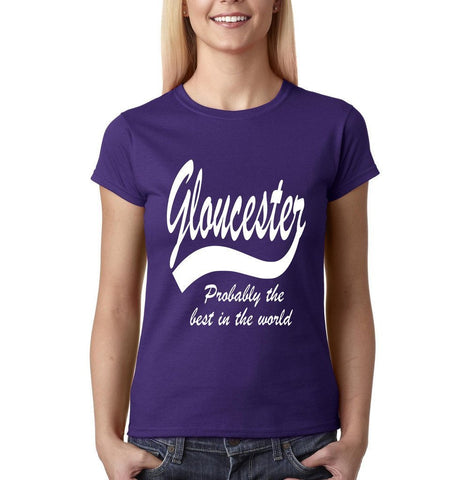 GLOUCESTER Probably The Best City In The World Womens T Shirts White-Gildan-Daataadirect.co.uk