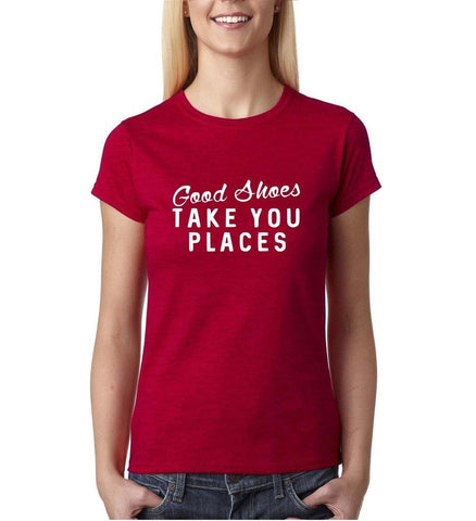 "Good shoes take you places White Womens T Shirt-T Shirts-Gildan-Antique Cherry-S UK 10 Euro 34 Bust 32""-Daataadirect"