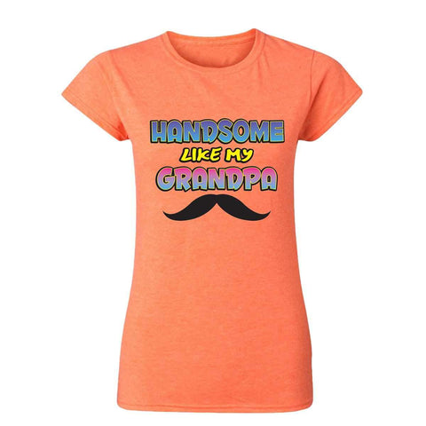 Handsome Like My Grandpa 20097HD6 Womens T Shirt-Gildan-Daataadirect.co.uk
