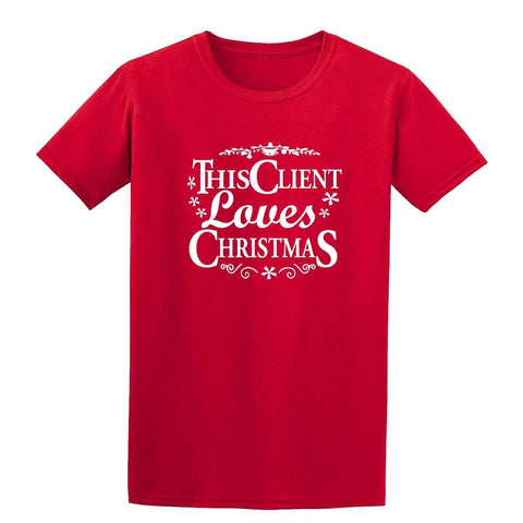 Happy Christmas This Client Loves Christmas Mens T-Shirt-Gildan-Daataadirect.co.uk