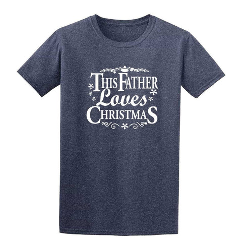 Happy Christmas This Father Loves Christmas Mens T-Shirt-Gildan-Daataadirect.co.uk