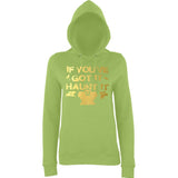 "Happy Halloween if you've got it haunt it Womens Hoodies Gold-Hoodies-AWD-Lime Green-XS UK 8 Euro 32 Bust 30""-Daataadirect"