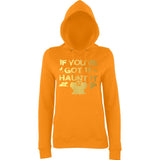 "Happy Halloween if you've got it haunt it Womens Hoodies Gold-Hoodies-AWD-Orange Crush-XS UK 8 Euro 32 Bust 30""-Daataadirect"