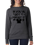 "Happy Halloween if you've got it haunt it Womens SweatShirt Black-SweatShirts-ANVIL-Heather Dark Grey-S UK 10 Euro 34 Bust 32""-Daataadirect"