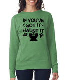 "Happy Halloween if you've got it haunt it Womens SweatShirt Black-SweatShirts-ANVIL-Heather Green-S UK 10 Euro 34 Bust 32""-Daataadirect"