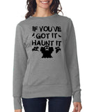 "Happy Halloween if you've got it haunt it Womens SweatShirt Black-SweatShirts-ANVIL-Heather Grey-S UK 10 Euro 34 Bust 32""-Daataadirect"