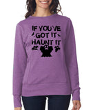"Happy Halloween if you've got it haunt it Womens SweatShirt Black-SweatShirts-ANVIL-Heather Purple-S UK 10 Euro 34 Bust 32""-Daataadirect"
