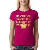 "Happy Halloween if you've got it haunt it Womens T Shirts Gold-T Shirts-Gildan-Antique Heliconia-S UK 10 Euro 34 Bust 32""-Daataadirect"