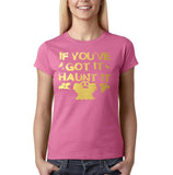 "Happy Halloween if you've got it haunt it Womens T Shirts Gold-T Shirts-Gildan-Azalea-S UK 10 Euro 34 Bust 32""-Daataadirect"