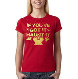 "Happy Halloween if you've got it haunt it Womens T Shirts Gold-T Shirts-Gildan-Cherry Red-S UK 10 Euro 34 Bust 32""-Daataadirect"