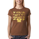 "Happy Halloween if you've got it haunt it Womens T Shirts Gold-T Shirts-Gildan-Chestnut-S UK 10 Euro 34 Bust 32""-Daataadirect"