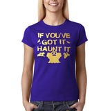 "Happy Halloween if you've got it haunt it Womens T Shirts Gold-T Shirts-Gildan-Cobalt-S UK 10 Euro 34 Bust 32""-Daataadirect"