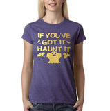 "Happy Halloween if you've got it haunt it Womens T Shirts Gold-T Shirts-Gildan-Heather Purple-S UK 10 Euro 34 Bust 32""-Daataadirect"