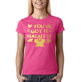 "Happy Halloween if you've got it haunt it Womens T Shirts Gold-T Shirts-Gildan-Heliconia-S UK 10 Euro 34 Bust 32""-Daataadirect"